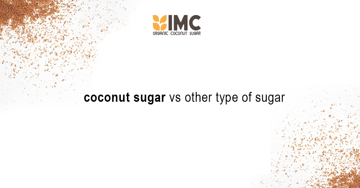 Coconut Sugar vs Other Types of Sugar