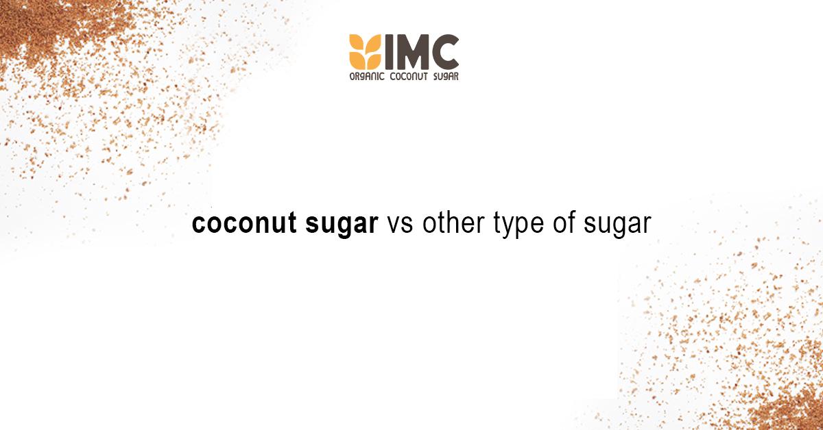Coconut Sugar vs Other Types of Sugar