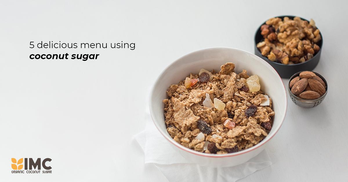 5 Delicious Menu Using Coconut Sugar